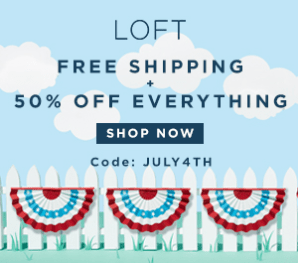 Loft July 4th Sale