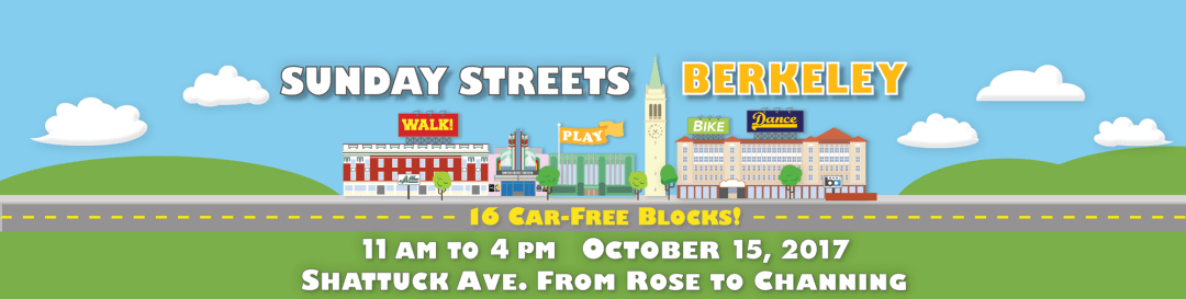Sunday Streets Berkeley 11 AM to 4 PM October 15, 2017 Shattuck Avenue from Rose St to Channing Way