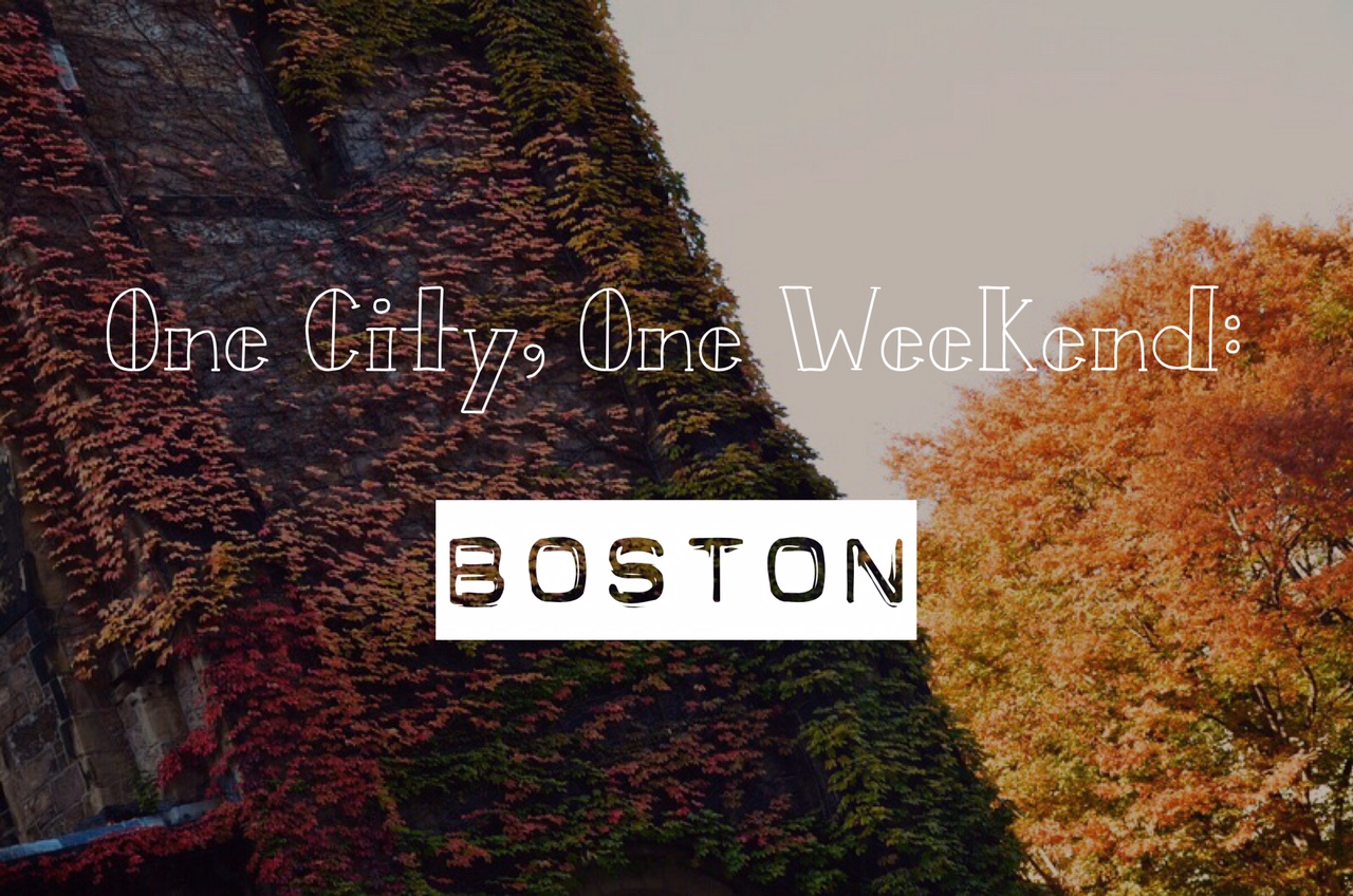 Boston in a Weekend