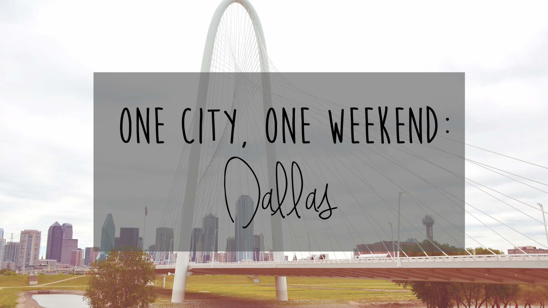 Dallas in a Weekend