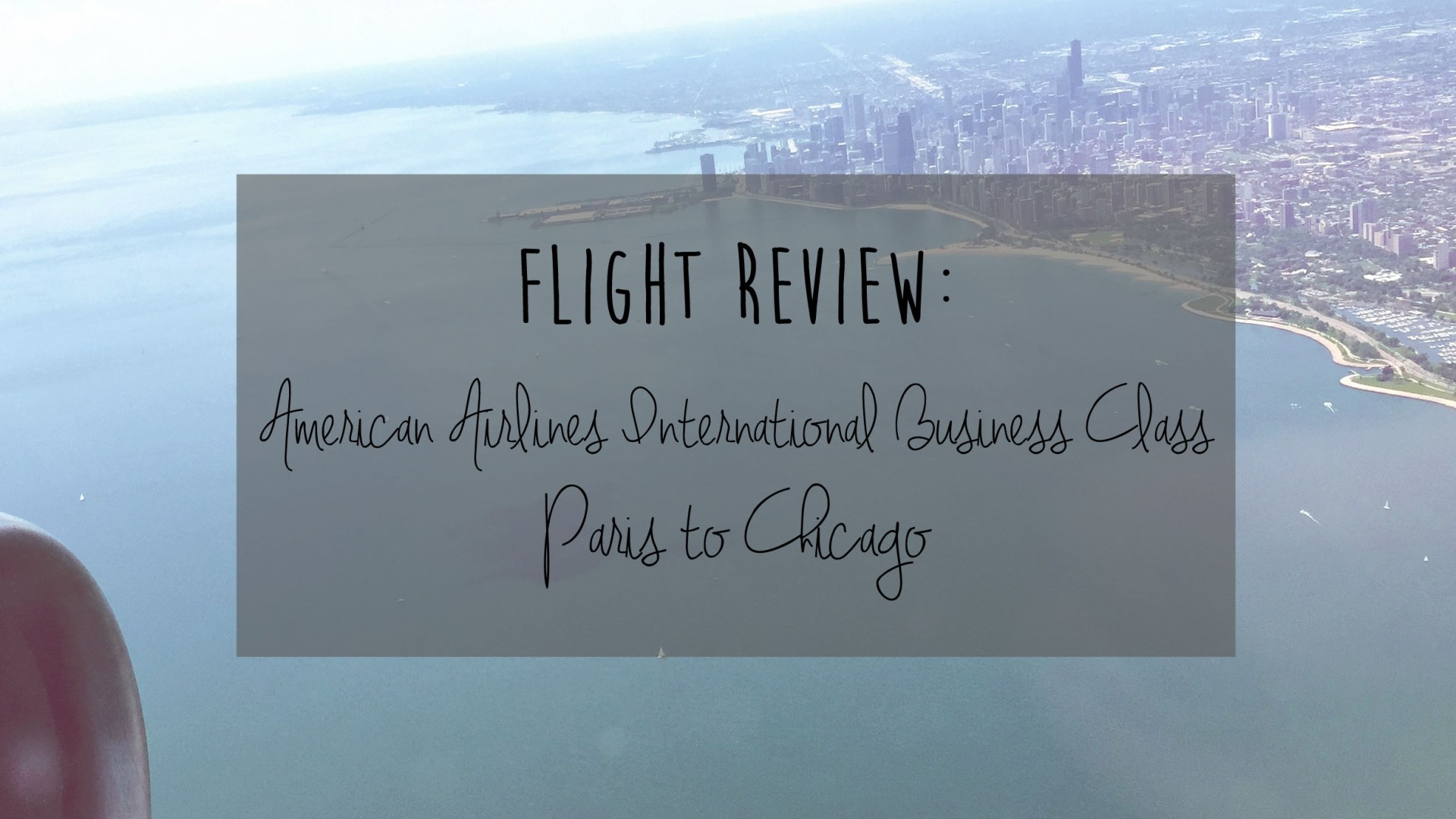 Flight Review: American Airlines International Business Class – Paris to Chicago