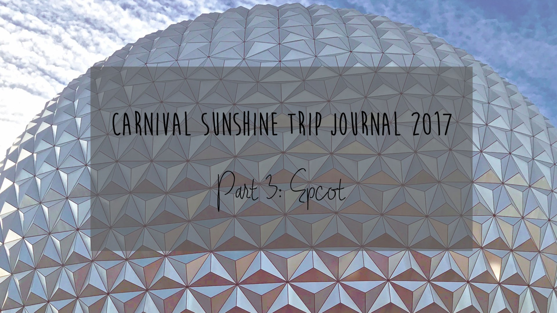 Carnival Sunshine Trip Journal: Part 3 – Epcot