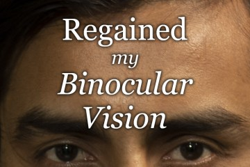 Regained my Binocular Vision
