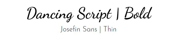 Dancing Script Bold & Josefin Sans Thin