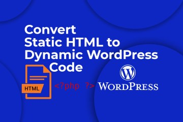 Convert Static HTML to Dynamic WordPress Code