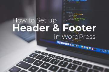 How to set up Header & Footer in WordPress