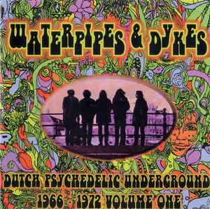 Various – Waterpipes & Dykes – Dutch Psychedelic Underground 1966-72 60's Music Compilation