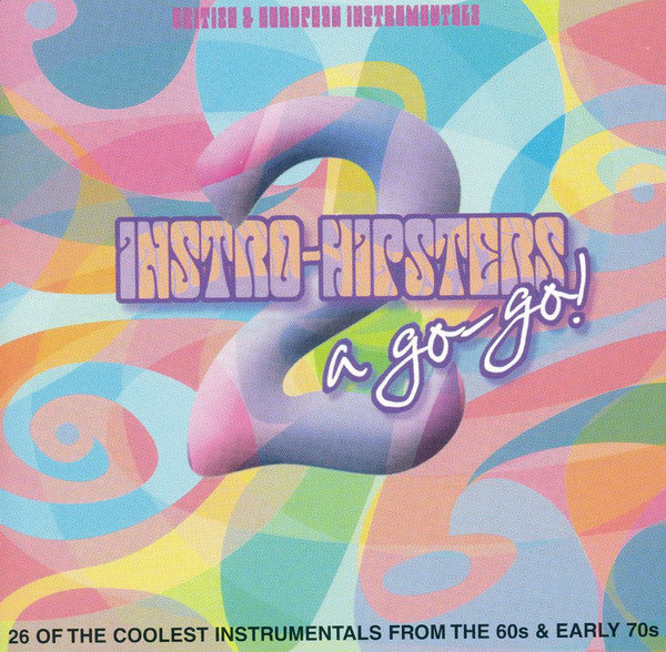 Various – Instro-Hipsters A Go-Go Vol 2 : 60s 70s Instrumental Beat Rock Garage Psych Music Compilation Album