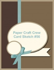 Paper Craft Crew Card Sketch 56