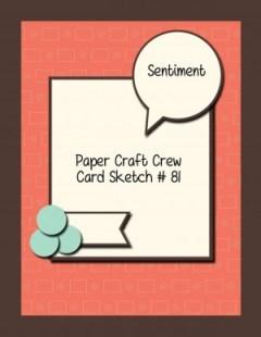 Paper Craft Crew Card Sketch #81