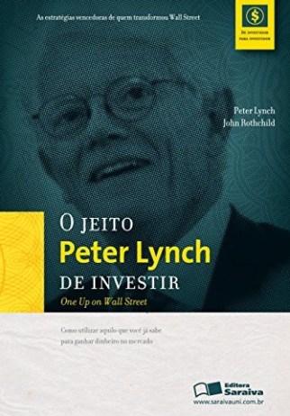 O Jeito Peter Lynch de Investir é um clássico dos livros de investimentos