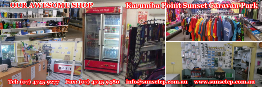 OUR AWESOME SHOP Karumba Point Sunset Caravan Park