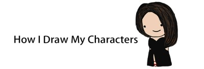This One Time…: How I Draw my Characters!