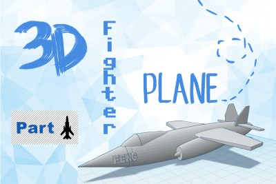 Just 3D It: Designing a Fighter Plane (Part 1)