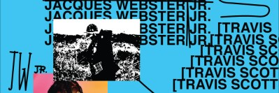 Psychic Psychedelia: Jacques Webster Jr. [Travis Scott]