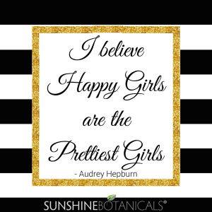 """Sunshine Botanicals Audrey Hepburn once said, """"I believe that happy girls are the prettiest,"""""""
