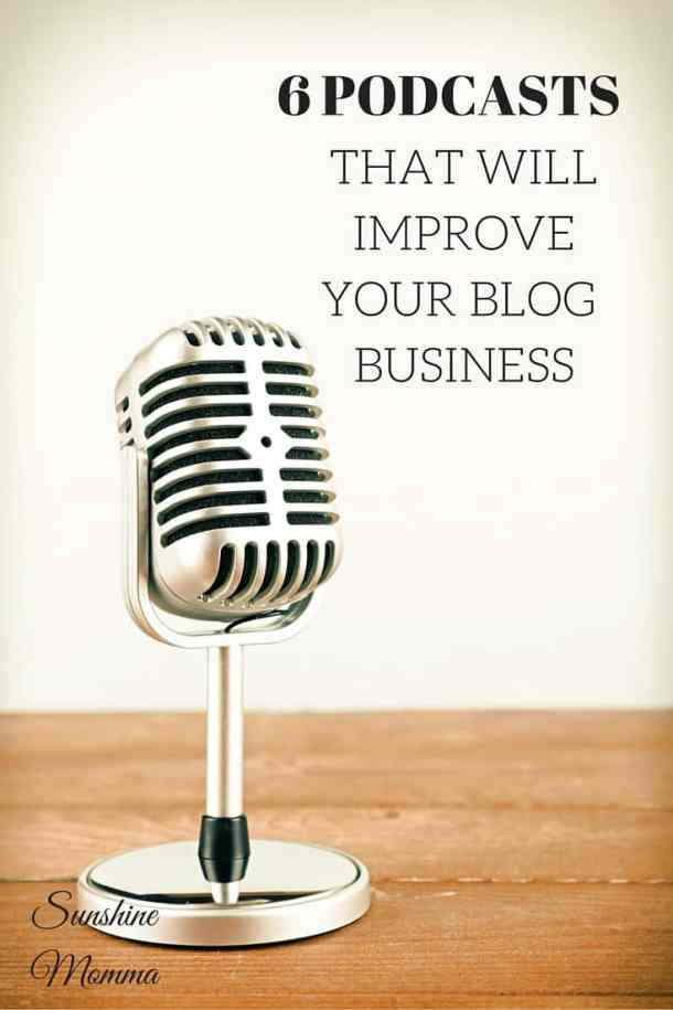 6 Podcasts That Will Improve Your Blog Business