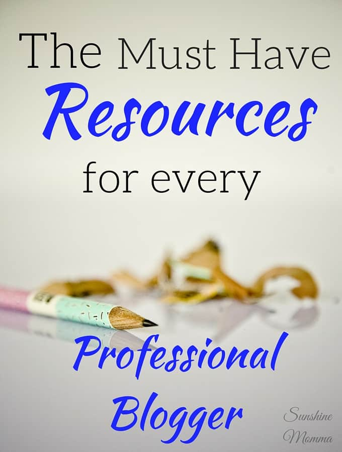 The Must Have Resources For Every Professional Blogger