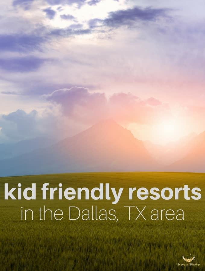 The Best Kid Friendly Resorts Near Dallas, TX