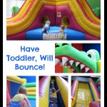 Have Toddler, Will Bounce!