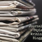 Journalistic Style of Writing for Bloggers