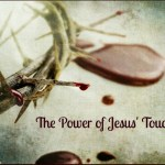 The Power of Jesus' Touch: Part II