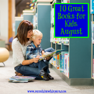 10 Great Books for Kids: August