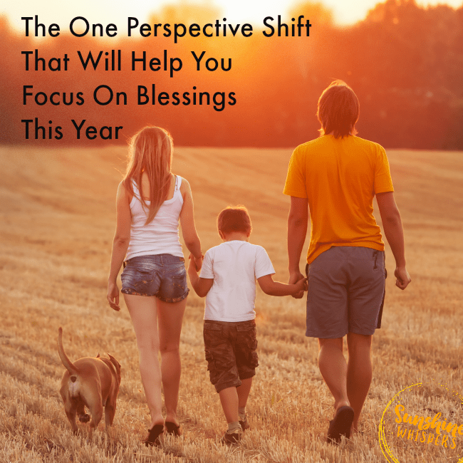 The One Perspective Shift That Will Help You Focus On Blessings This Year