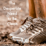 The Desperate Need to Be Clean