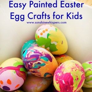 Super Easy Painted Easter Egg Crafts for Kids