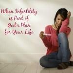 When Infertility is Part of God's Plan1