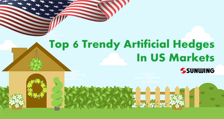 TOP 6 ARTIFICIAL HEDGES IN US