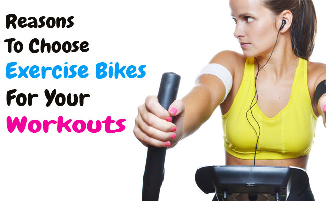 Why An Exercise Bike Is Best For Your Workouts