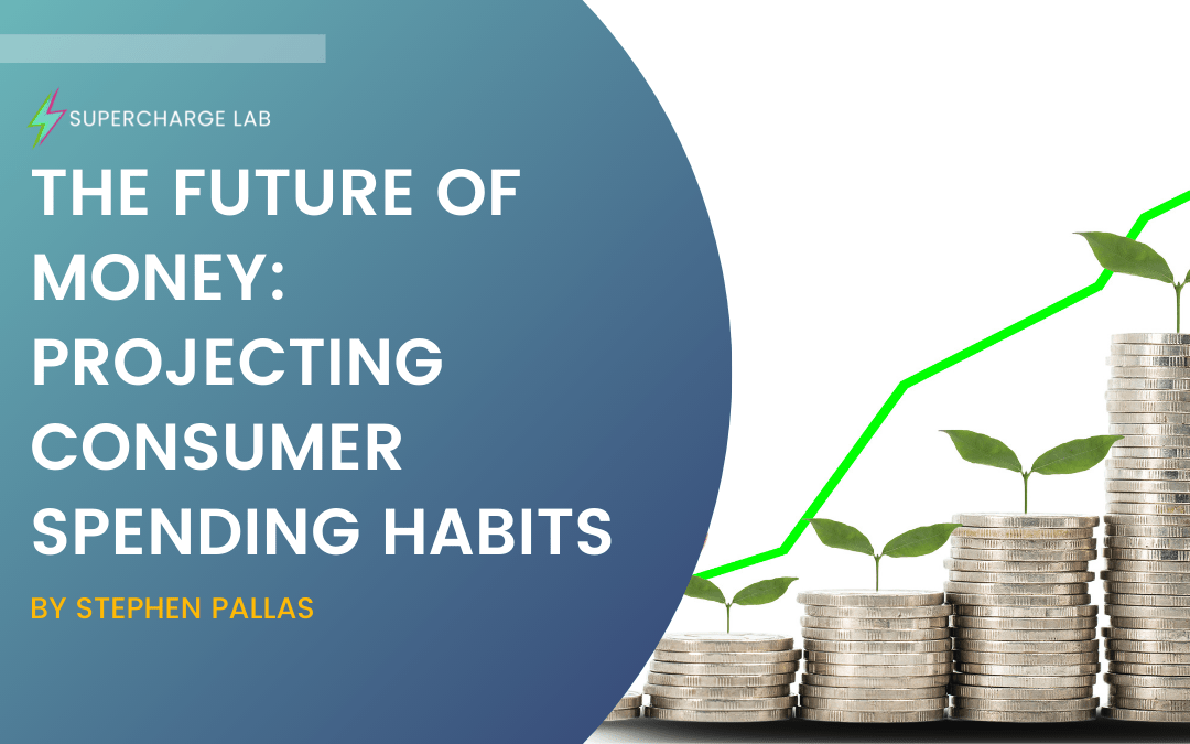The Future of Money: Projecting Consumer Spending Habits