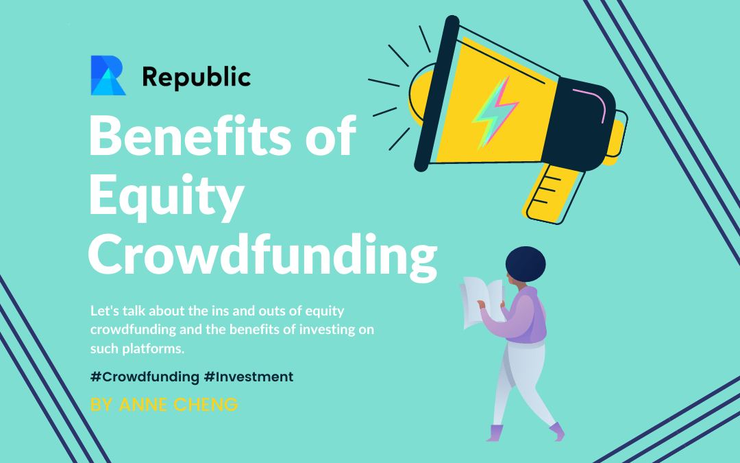 The Benefits of Investing in an Equity Crowdfunding Campaign