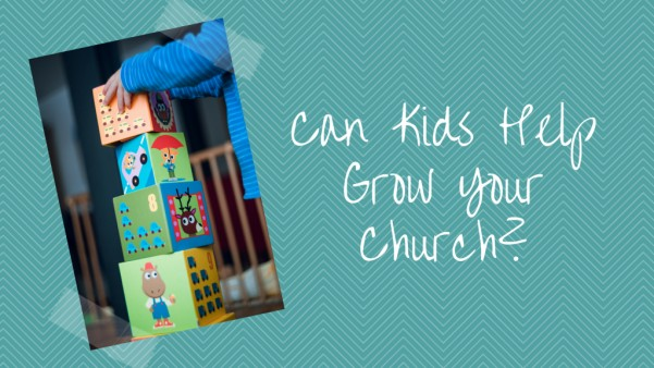 Can kids help your church grow