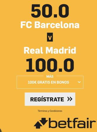 Supercuotas betfair la liga El Clásico FC Barcelona - Real Madrid