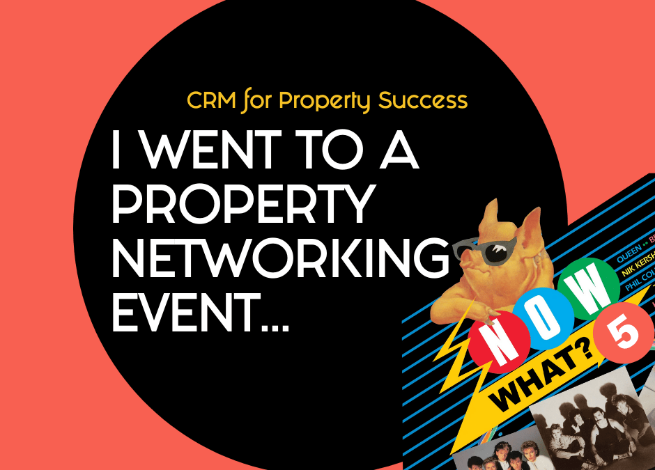 I went to a property networking event – now what? (Part 5)