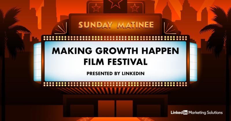 Sunday Matinee: Making Growth Happen Film Festival