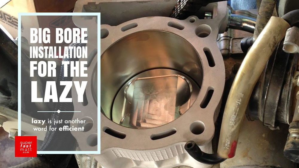 The Laziest Possible Way To Install A Big Bore Kit In A Motorcycle