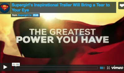 CBS Supergirl trailer - the greatest power you have
