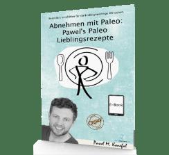 Abnehmen mit Paleo Pawel's Paleo Lieblingsrezepte