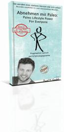 Abnehmen mit Paleo - Paleo Lifestyle Power For Everyone Pragmatiker Edition Mit Erfahrungsgarantie