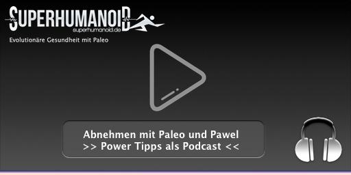 Abnehmen mit Paleo und Pawel Podcast
