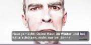 Hausgemacht: Deine Haut im Winter und bei Kälte schützen, nicht nur bei Sonne