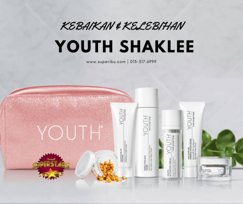 KEBAIKAN YOUTH SHAKLEE, KELEBIHAN YOUTH SHAKLEE, SKIN CARE YOUTH SHAKLEE