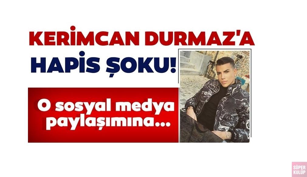 Fenomen Kerimcan Durmaz'a hapis şoku! O sosyal medya paylaşımı nedeniyle 1 yıla kadar hapsi istendi.