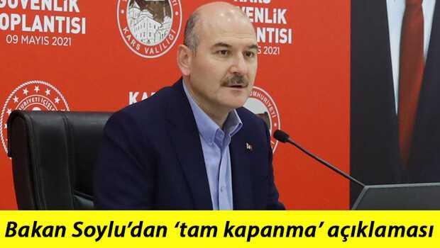 Son dakika haberi: İçişleri Bakanı Süleyman Soylu'dan tam kapanma açıklaması! 'Önce sabır sonra bayram….'