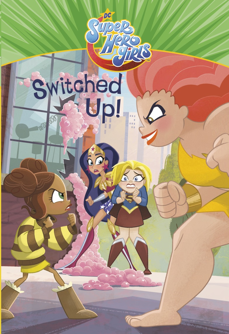 DC Super Hero Girls: Switched Up!