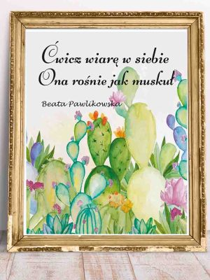 Cytat na ścianę Beata Pawlikowska Ćwicz wiarę w siebie